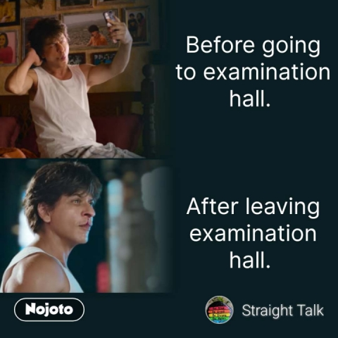 Before going to examination hall.     After leaving examination hall.  #NojotoQuote