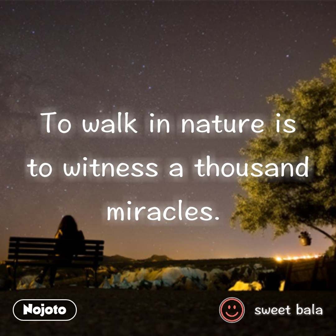 Lonely Quotes In Hindi To Walk In Nature Is To Witness A Thousand