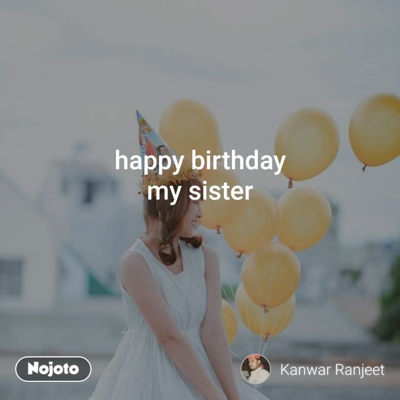 Happy Birthday My Sister Quotes Shayari Story Poem Jokes Meme