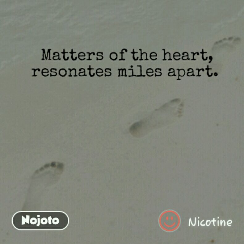 Matters Of The Heart Resonates Miles Apart Missing You Quotes