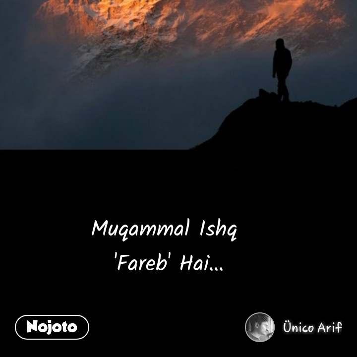 Muqammal Ishq  'Fareb' Hai... #NojotoQuote