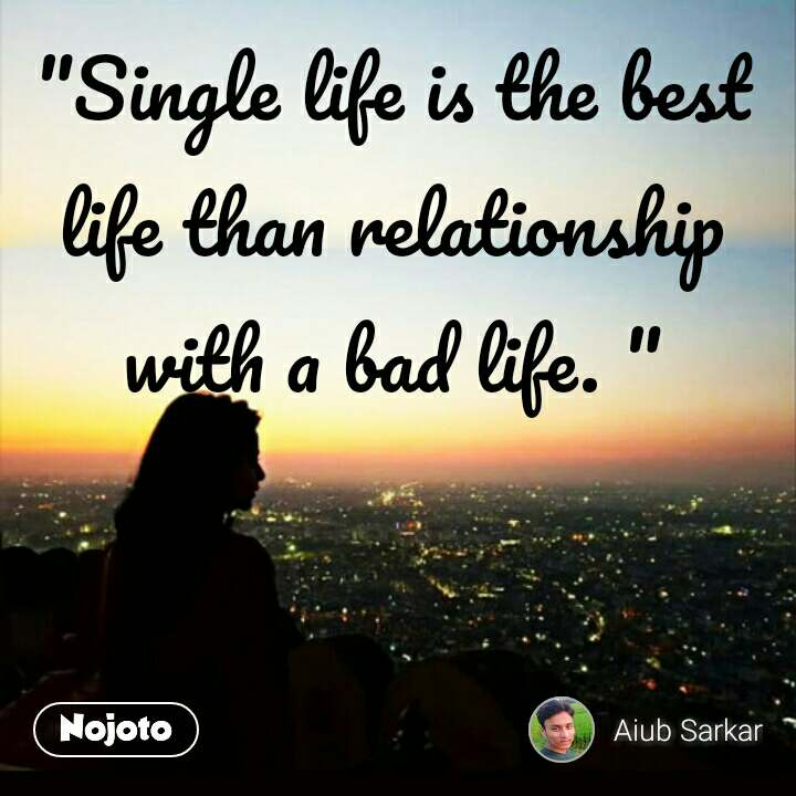Weather Quotes Messages Single Life Is The Best Life Than Re