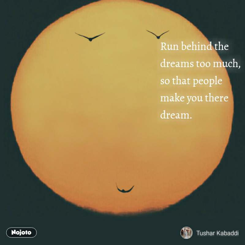 Smile quotes in hindi Run behind the dreams too mu | Nojoto