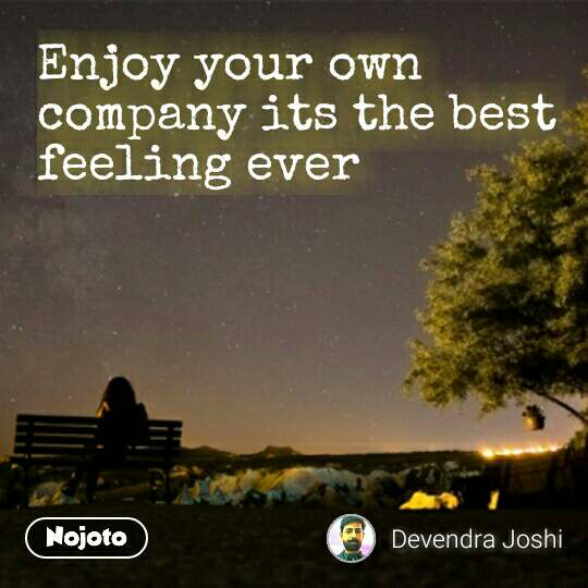 Lonely Quotes In Hindi Enjoy Your Own Company Its The Best Feeling