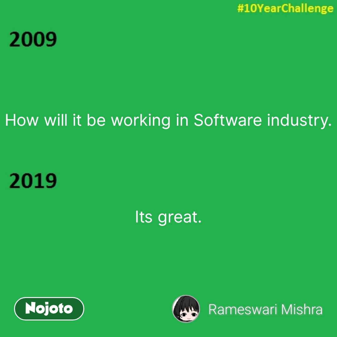 How will it be working in Software industry.     Its great. #NojotoQuote
