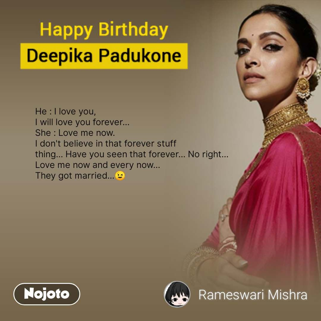 Deepika Padukone Birthday Quotes He I Love You I Will Love You