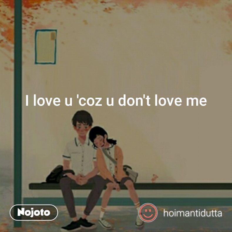 I Love U Coz U Dont Love Me Quotes Shayari Story Poem Jokes