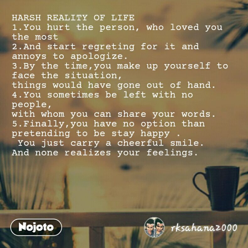 Harsh Reality Of Life 1you Hurt The Person Who Loved You The Most