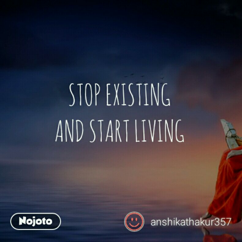 Stop Existing And Start Living5words Quotes Shayari Story Poem