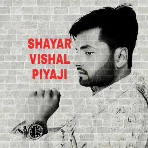 SHAYAR VISHAL PIYAJI