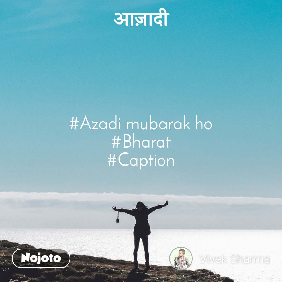 #Azadi mubarak ho #Bharat #Caption