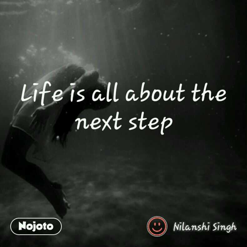 Life Is All About The Next Step Quotes Shayari Story Poem Joke