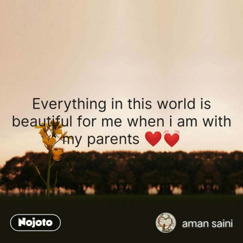 Everything in this world is beautiful for me when i am with my parents ❤️💓