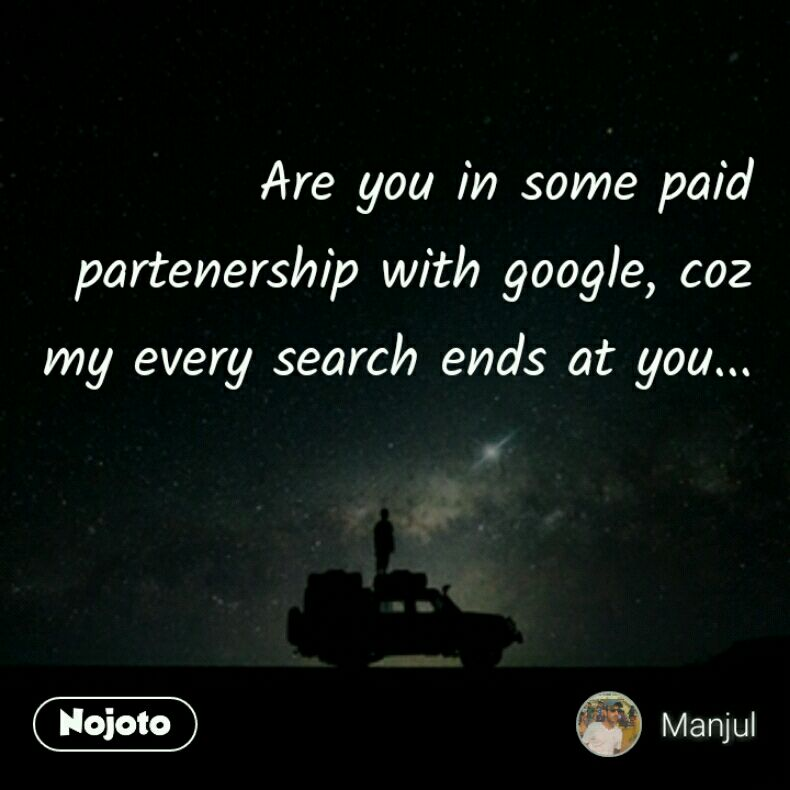 Are You In Some Paid Partenership With Google Coz My Every Search Delectable Google Love Quotes