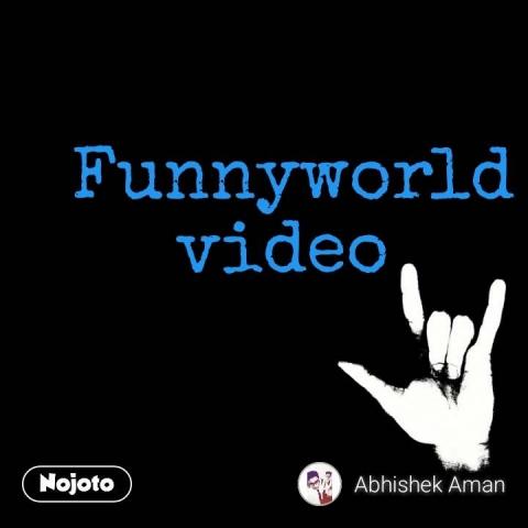 Funnyworld video  #NojotoQuote
