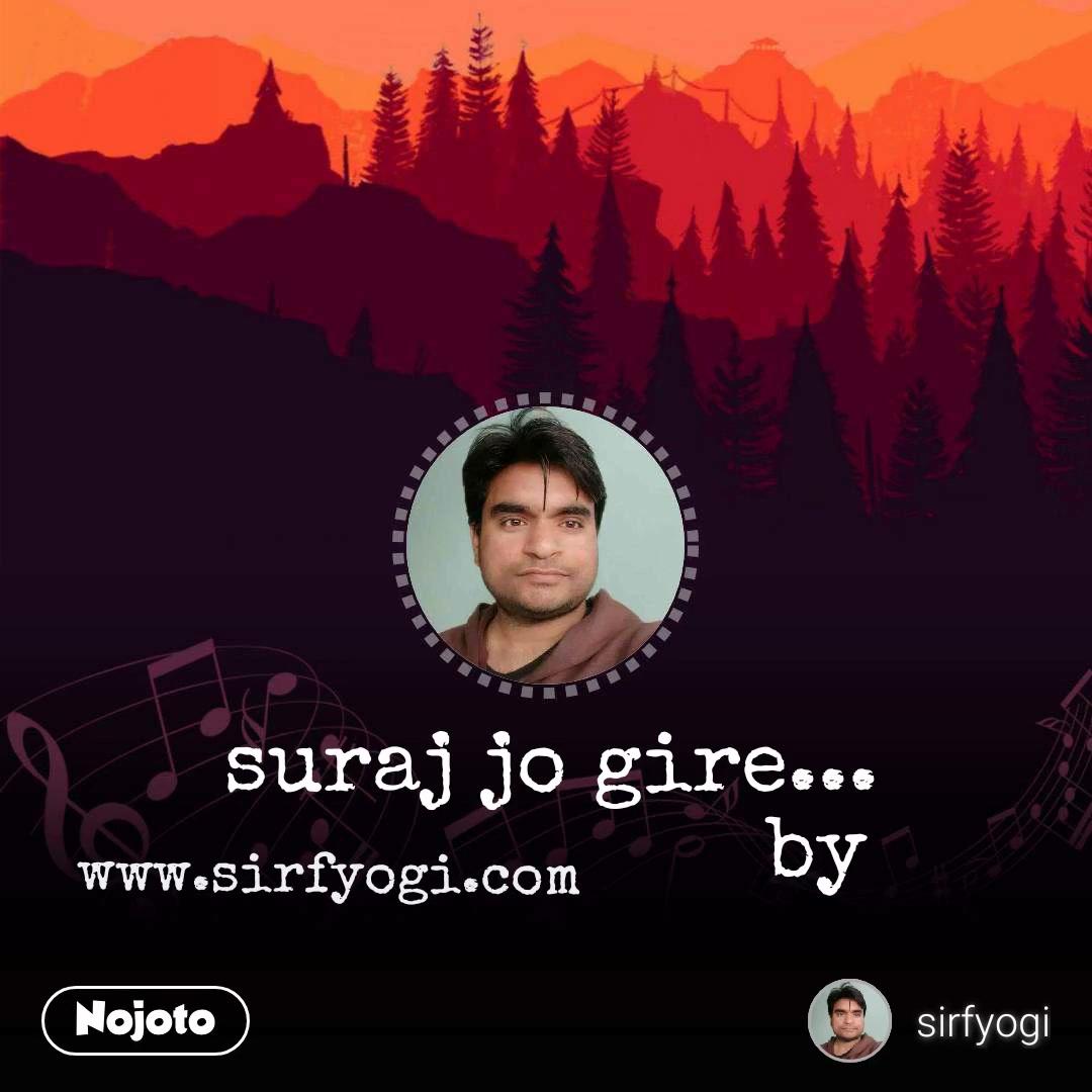 suraj jo gire...                      by www.sirfyogi.com