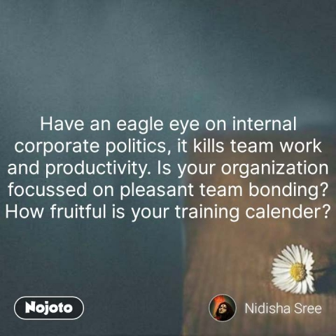 Alone Quotes In Hindi Have an eagle eye on internal corporate politics, it kills team work and productivity. Is your organization focussed on pleasant team bonding? How fruitful is your training calender? #NojotoQuote