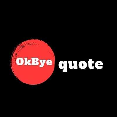 okbyequote  I m trying to make a new trend #Okbye follow me on instagram link on web below