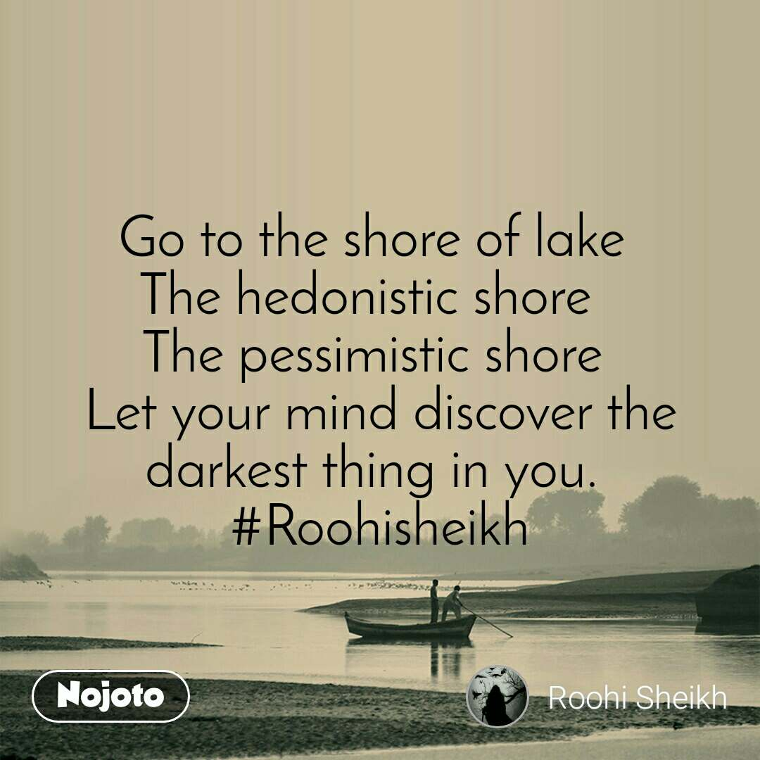 Go to the shore of lake