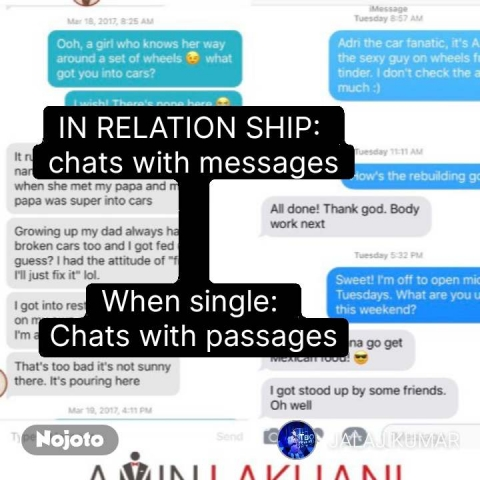 IN RELATION SHIP:  chats with messages    When single:  Chats with passages #NojotoQuote
