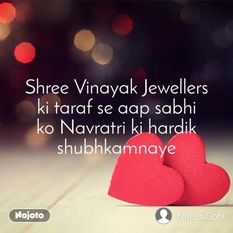 Shree Vinayak Jewellers ki taraf se aap sabhi ko Navratri ki hardik shubhkamnaye
