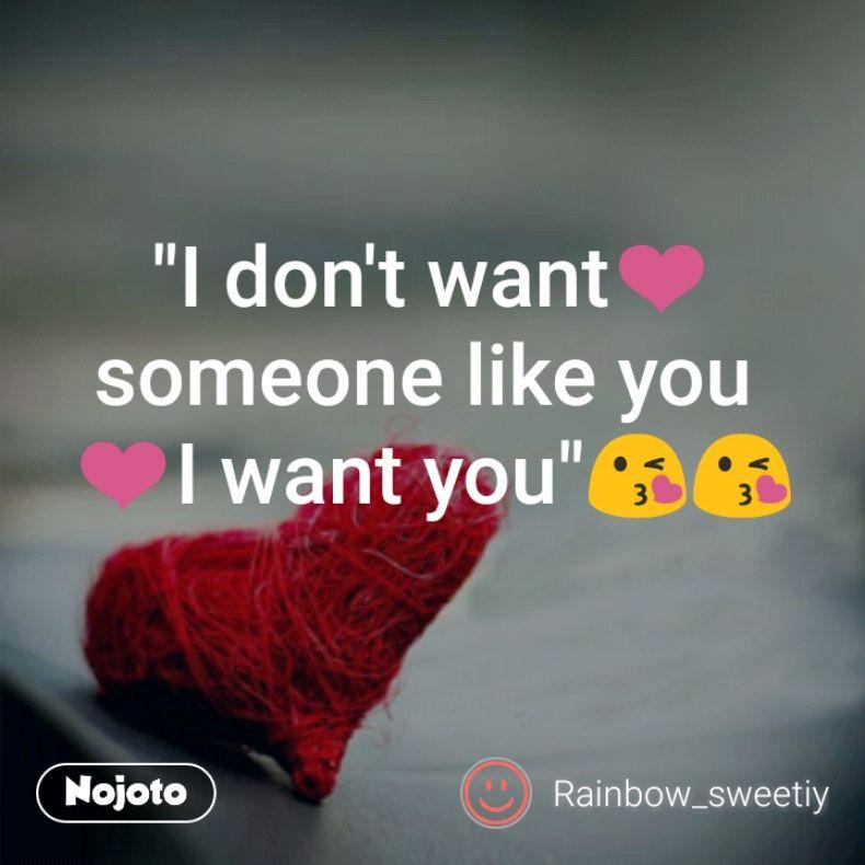 i want someone like you