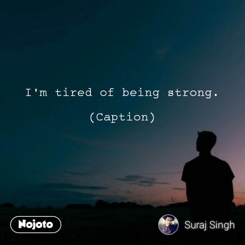 Best Tired Of Fighting For Love Quotes Stories Status Quotes Sh