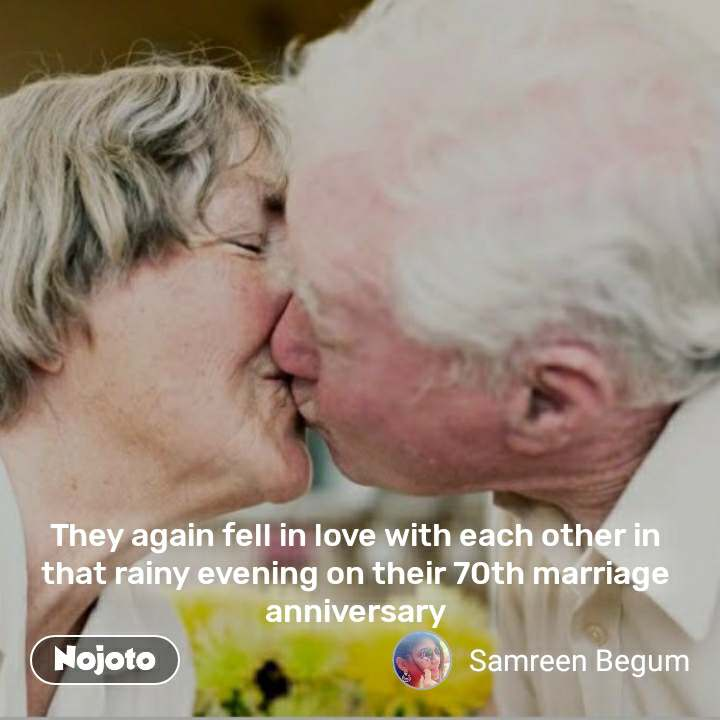 #2YearsOfNojoto    They again fell in love with each other in that rainy evening on their 70th marriage anniversary