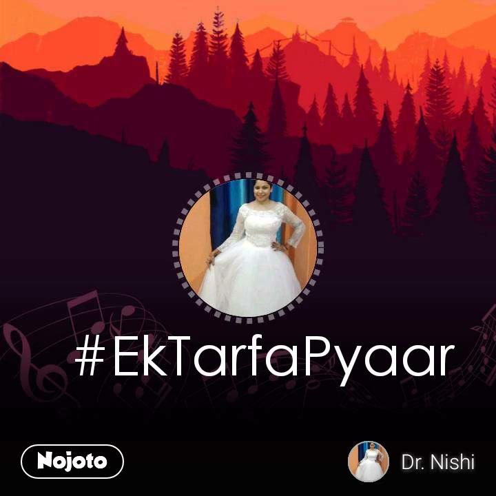 #EkTarfaPyaar
