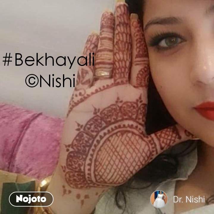 #Bekhayali  ©Nishi