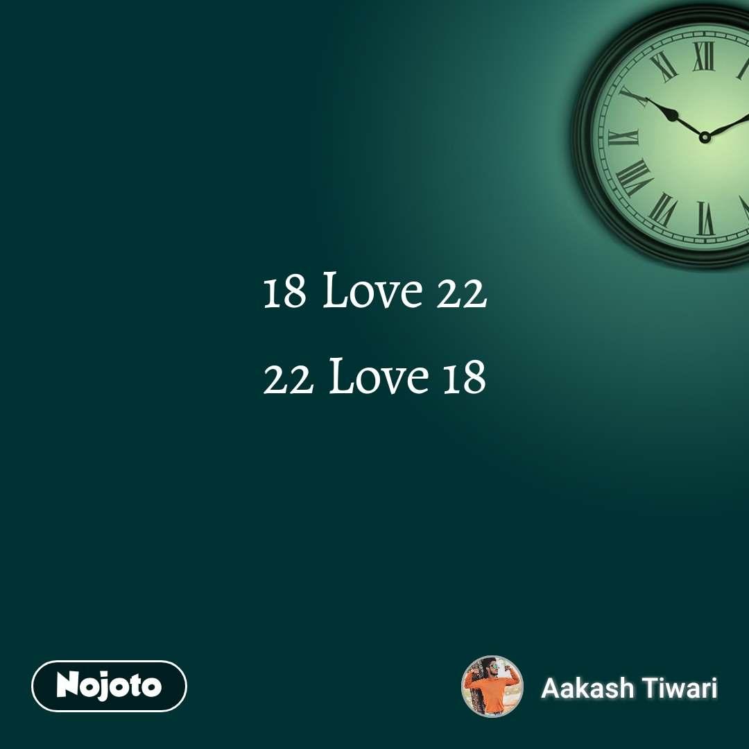 18 Love 22 22 Love 18