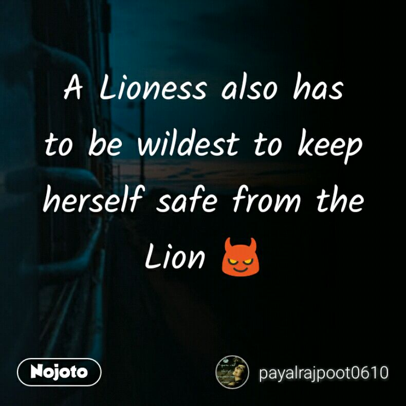 A Lioness also has to be wildest to keep herself s | English