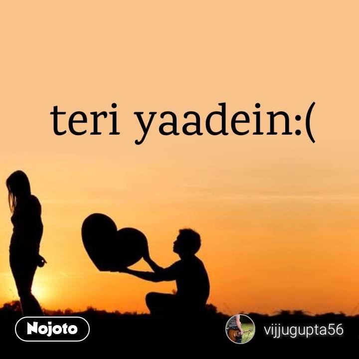 teri yaadein:(