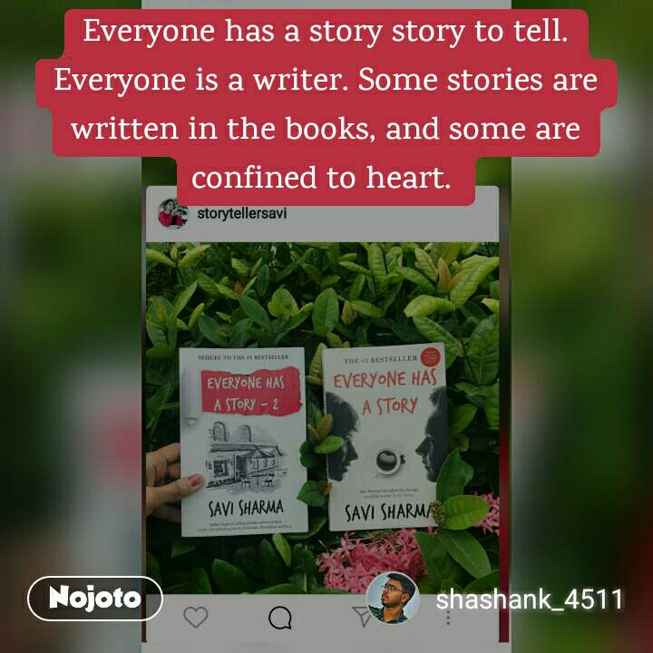 Everyone Has A Story Story To Tell Everyone Is A Writer Some