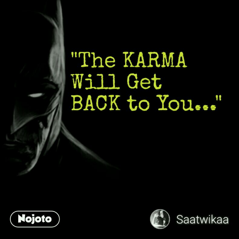 The Karma Will Get Back To You2liner Nojoto Quotes Shayari