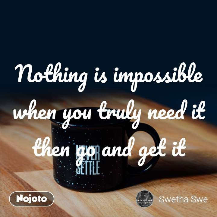 Nothing Is Impossible Quotes 2