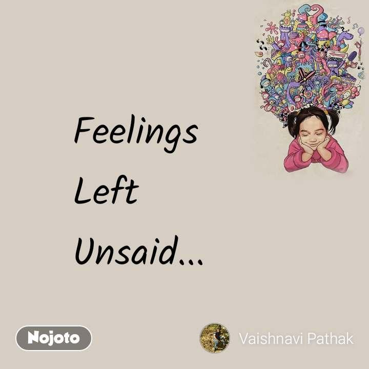 Feelings  Left  Unsaid... #NojotoQuote