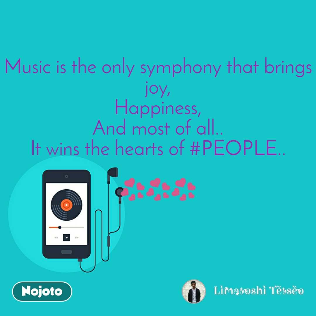 Music is the only symphony that brings joy, Happiness, And most of all.. It wins the hearts of #PEOPLE..  💞💞💞