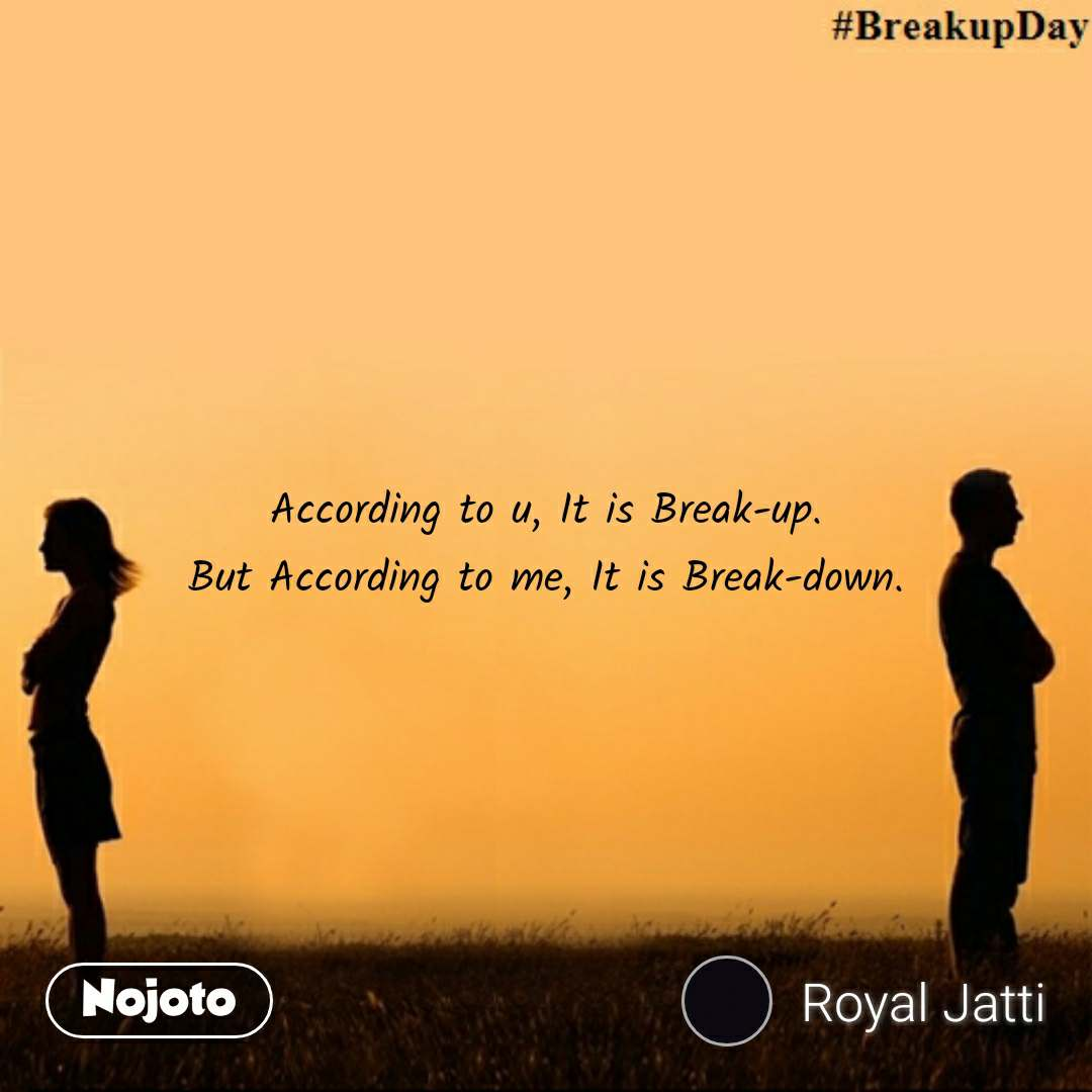 According to u it is break up but according to me it