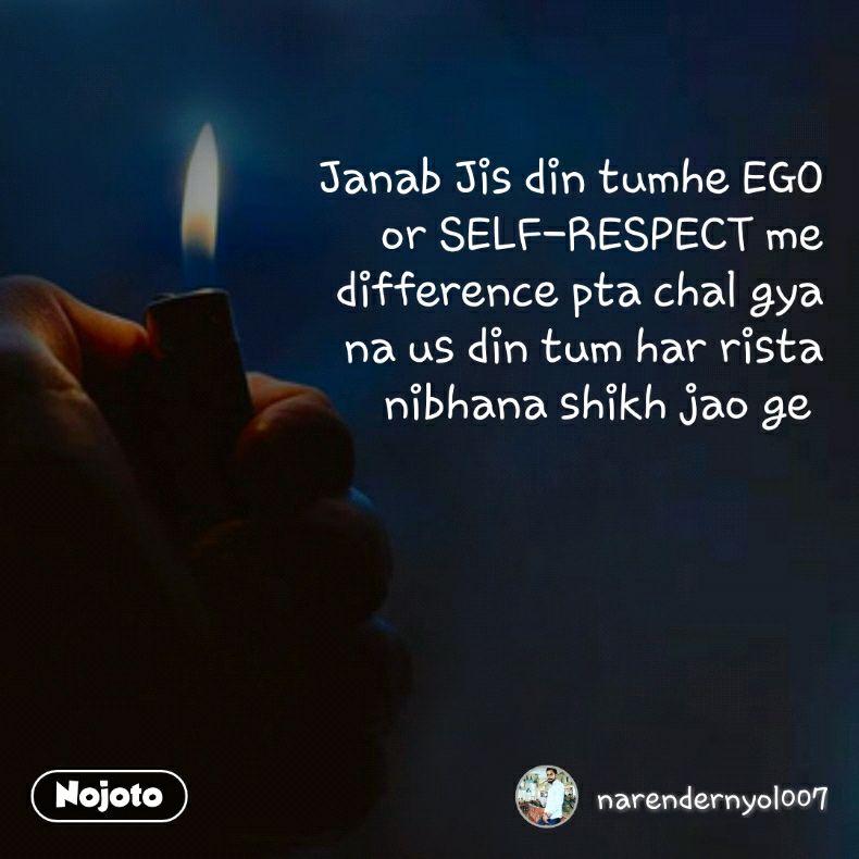 Janab Jis Din Tumhe Ego Or Self Respect Me Difference Pta Chal Gya