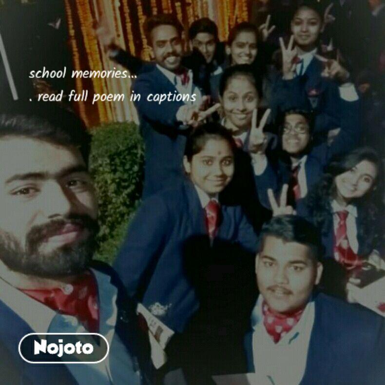 school memories... . read full poem in captions