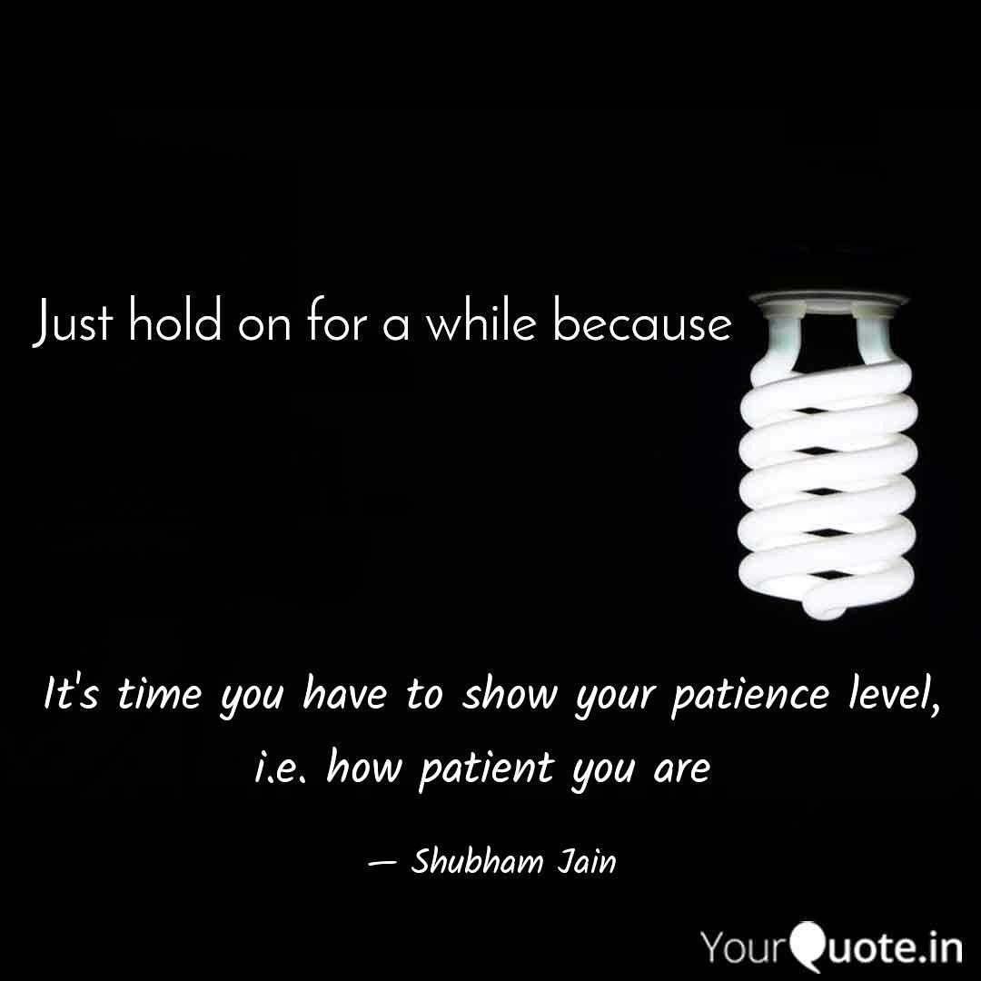 Holdon Patience Moveon Quotes Shayari Story Poem Jokes Me