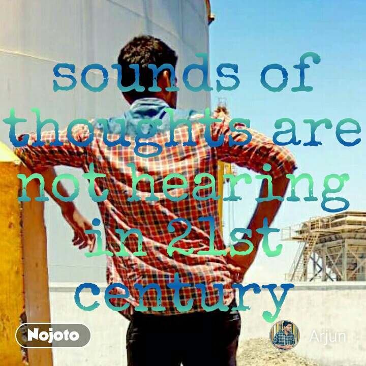 sounds of thoughts are not hearing in 21st century