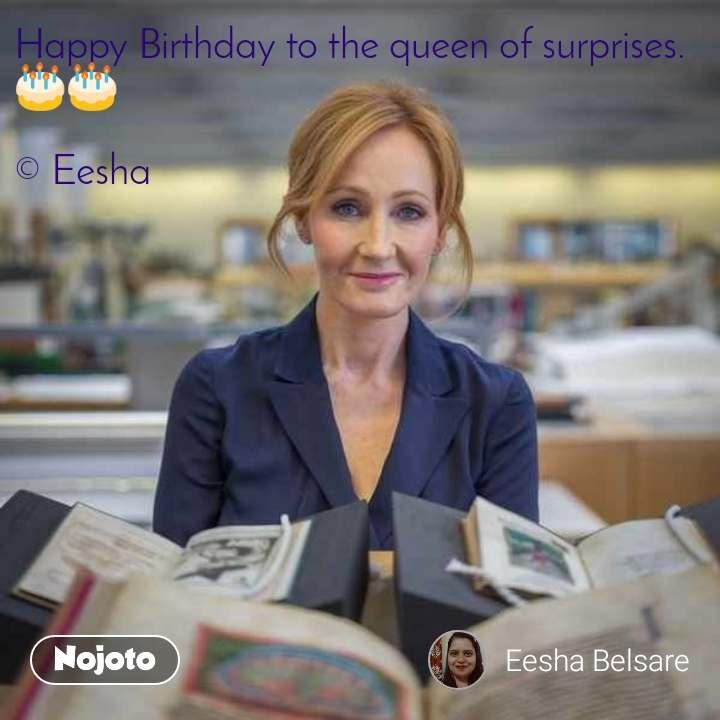 Happy Birthday to the queen of surprises. 🎂🎂  © Eesha