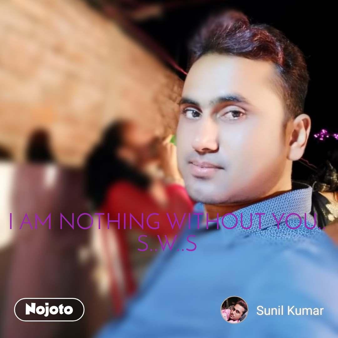 Download I AM NOTHING W Wallpaper Shayari, Status, Quotes | Nojoto