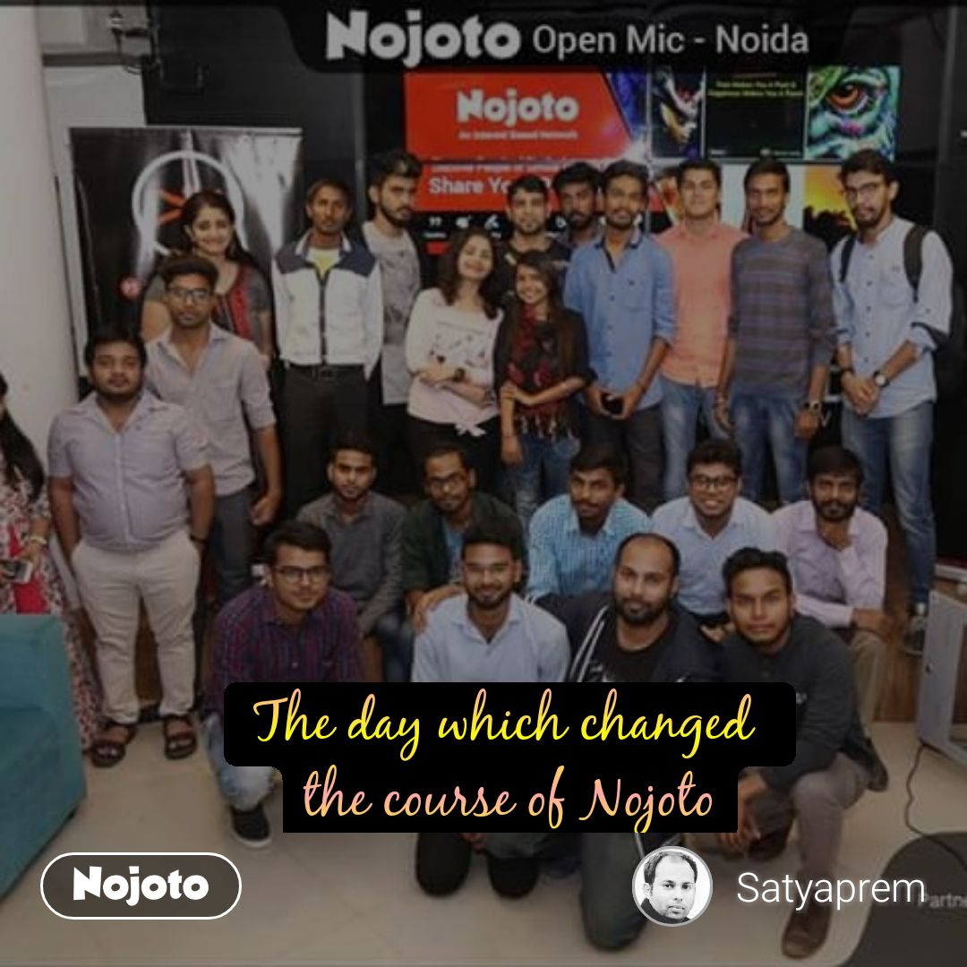 The day which changed  the course of Nojoto