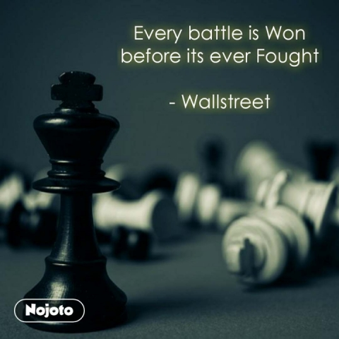 Every battle is Won before its ever Fought  - Wallstreet #NojotoQuote