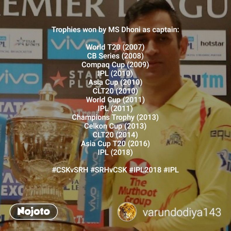 Trophies won by MS Dhoni as captain:  World T20 (2007) CB Series (2008) Compaq Cup (2009) IPL (2010) Asia Cup (2010) CLT20 (2010) World Cup (2011) IPL (2011) Champions Trophy (2013) Celkon Cup (2013) CLT20 (2014) Asia Cup T20 (2016) IPL (2018)  #CSKvSRH #SRHvCSK #IPL2018 #IPL