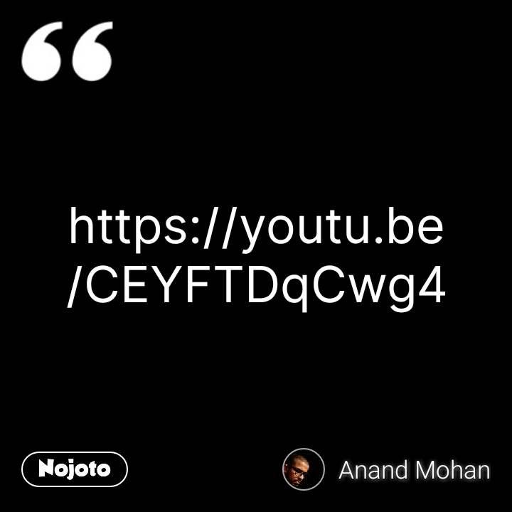 https://youtu.be/CEYFTDqCwg4 #NojotoQuote