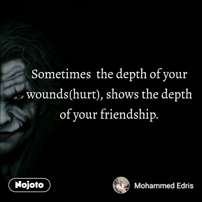Friendship and Hurt | Nojoto